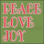 4523 * Peace Love Joy Stencil 11.25x11.25